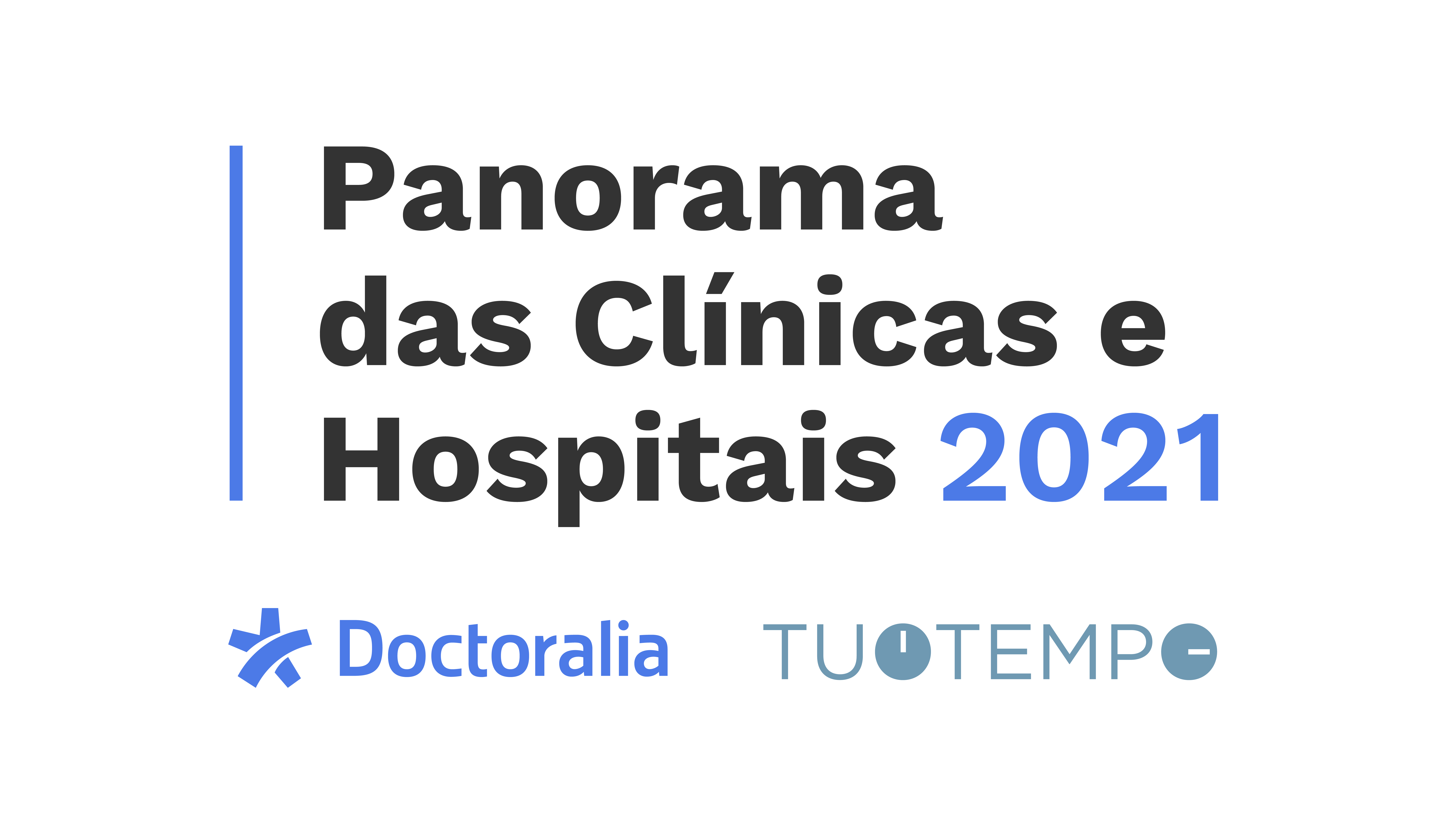 Panorama das clínicas e hospitais 2021 - Doctoralia + TuoTempo