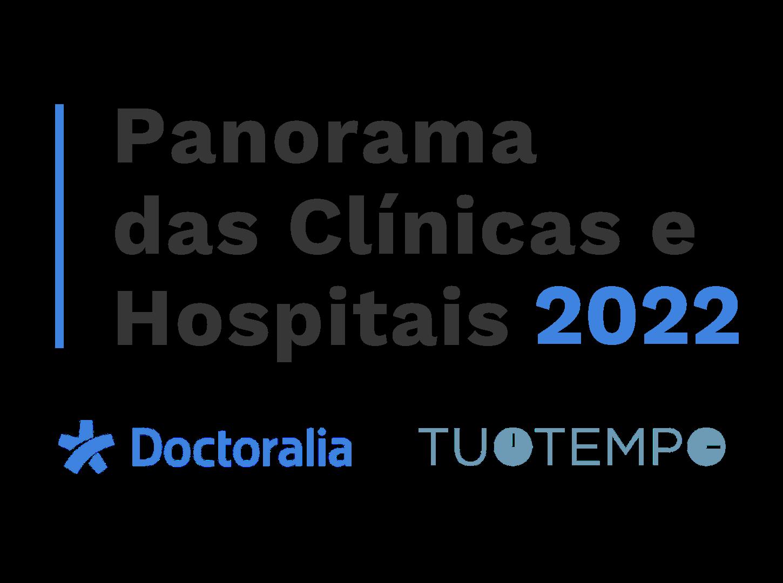 Panorama das Clínicas e Hospitais 2022